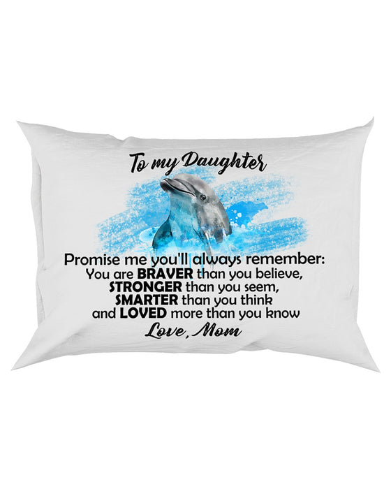 You Are Braver Than You Believe Dolphin Pillowcase