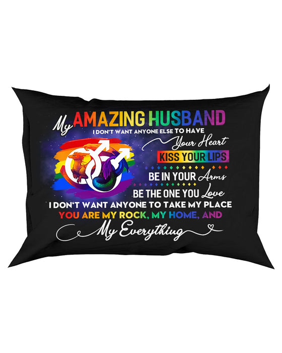LGBT Husband Don't Want Any One Else Pillowcase