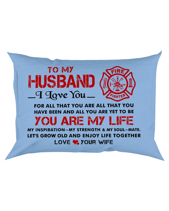 Firefighter I Had You, You Had Me Husband Pillowcase - Gift For Husband