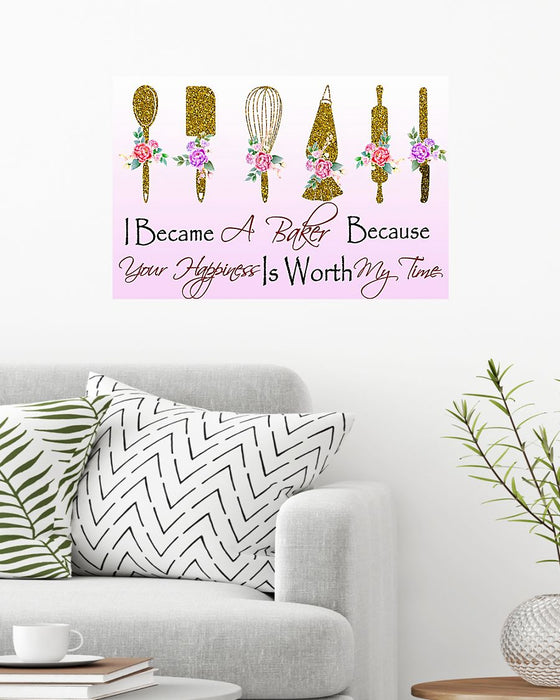 Baking Your Happiness Is Worth My Time Horizontal Canvas And Poster | Wall Decor Visual Art