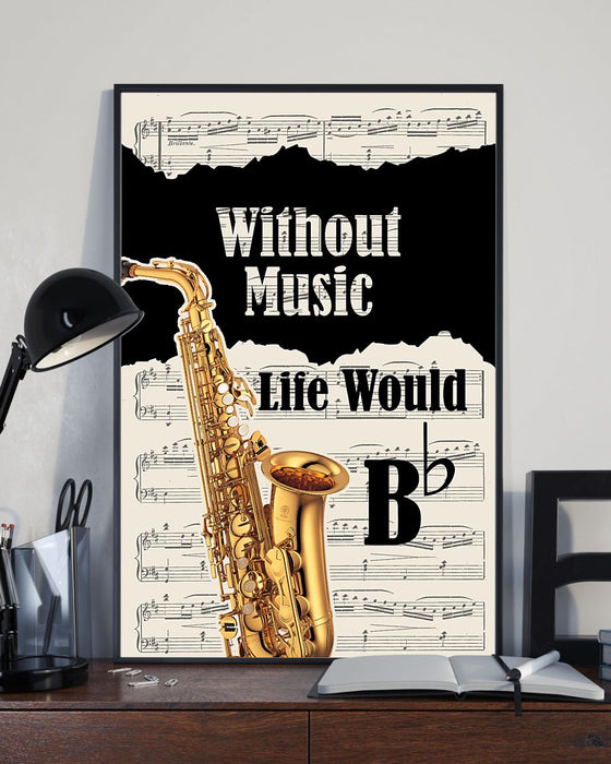 Saxophone Without Music Life Would Be Flat Vertical Canvas And Poster | Wall Decor Visual Art