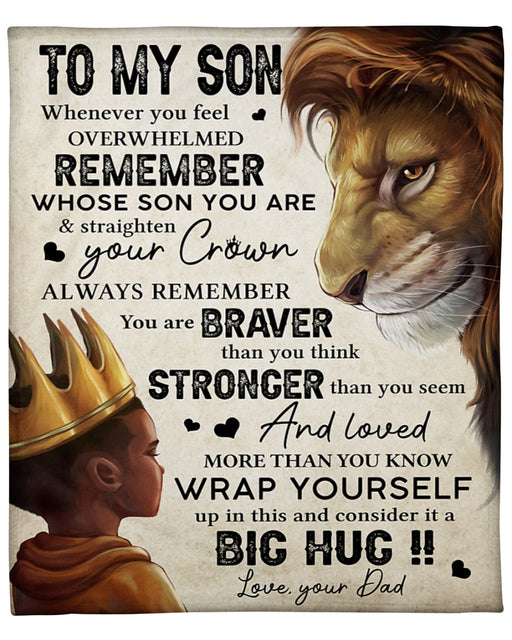 Lion To My Son Whenever U Feel Overwhelmed-Dad Fleece Blanket