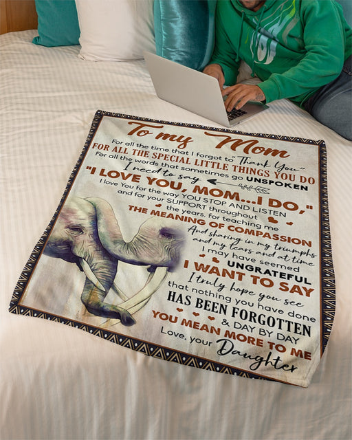 For All The Time Forgot To Thanks Daughter To Mom Fleece Blanket | Gift For Mom