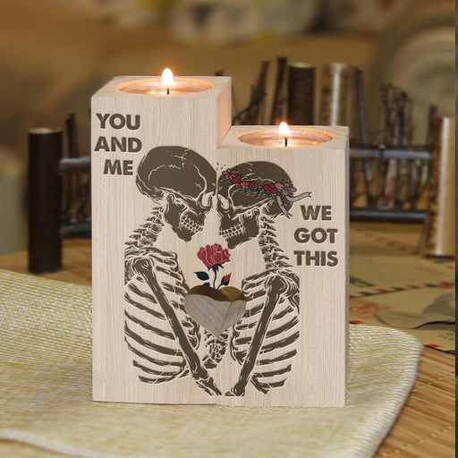 Skull Couple You And Me We Got This Candle Holder For Valentine For Couple To My Lover To My Wife To My Husband 1611305491284.jpg