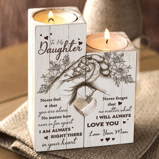 To My Daughter Never Feel That You Are Alone No Matter How Near Or Far Apart Candle Holder Birthday Gift For Daughter From Mom  1611892584508.jpg