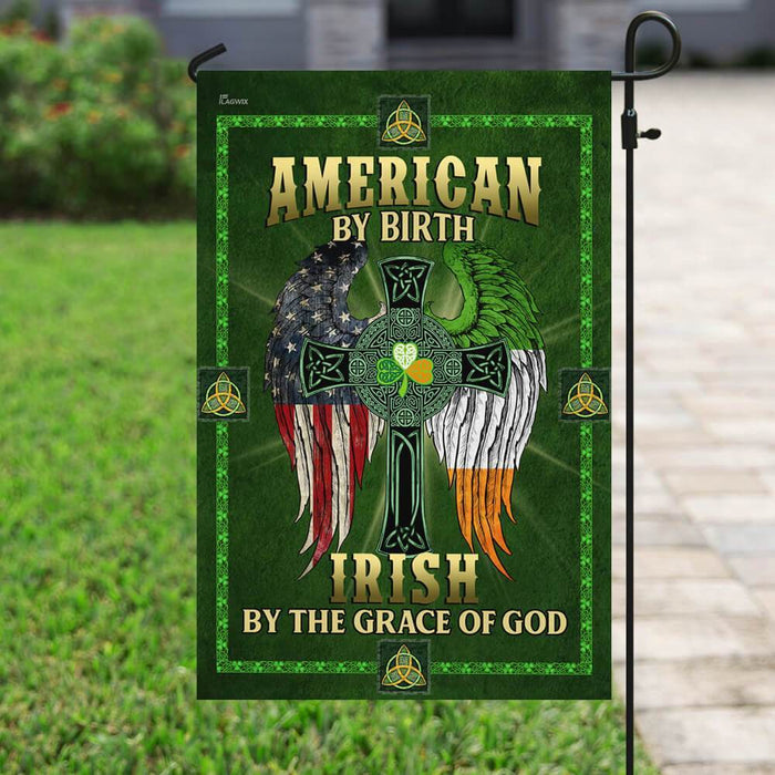 American By Birth Irish By The Grace Of God Flag | Garden Flag | Double Sided House Flag - GIFTCUSTOM