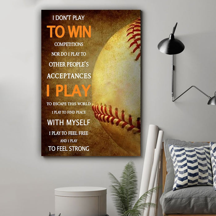 Baseball Canvas and Poster ��� I dont play to win competitions wall decor visual art - GIFTCUSTOM