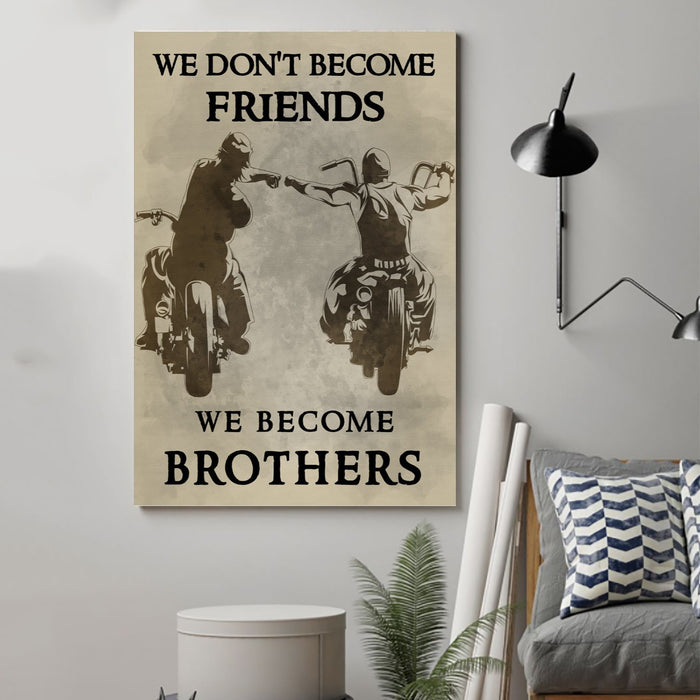 biker Canvas and Poster ��� we become brothers wall decor visual art - GIFTCUSTOM