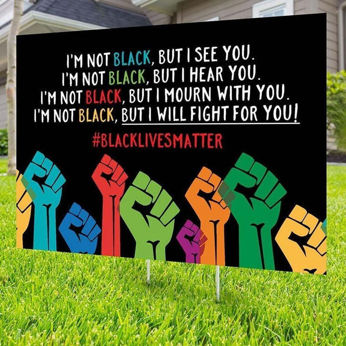 Black Lives Matter IM NOT Yard Sign (24 x 18 inches) - GIFTCUSTOM
