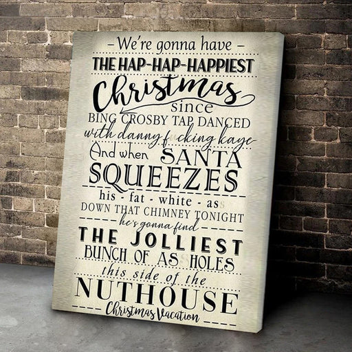 Christmas gifts Were gonna have the hap hap happiest christmas poster - GIFTCUSTOM