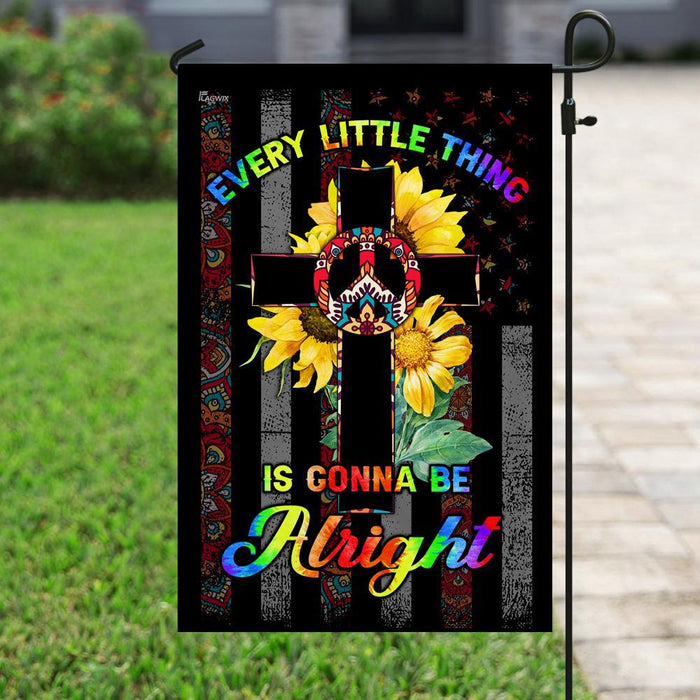 Every Little Thing Is Gonna Be Alright Hippie Christian Cross Flag | Garden Flag | Double Sided House Flag - GIFTCUSTOM