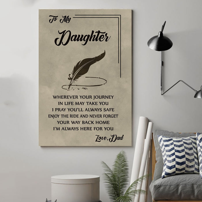 family Canvas and Poster ��� dad to daughter ��� wherever your journey wall decor visual art - GIFTCUSTOM