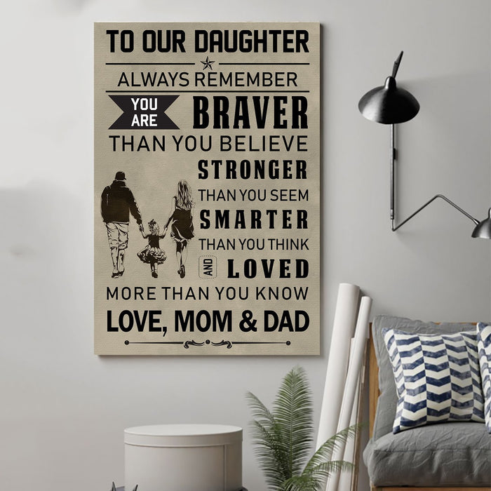 Family Canvas and Poster ��� Mom and dad to daughter ��� You are braver wall decor visual art - GIFTCUSTOM