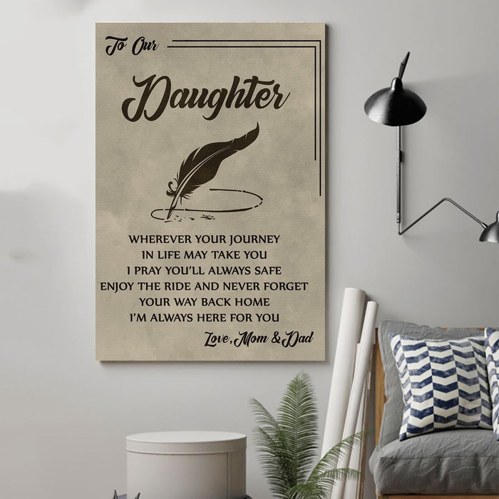 family Canvas and Poster ��� mom&dad to daughter ��� wherever your journey wall decor visual art - GIFTCUSTOM