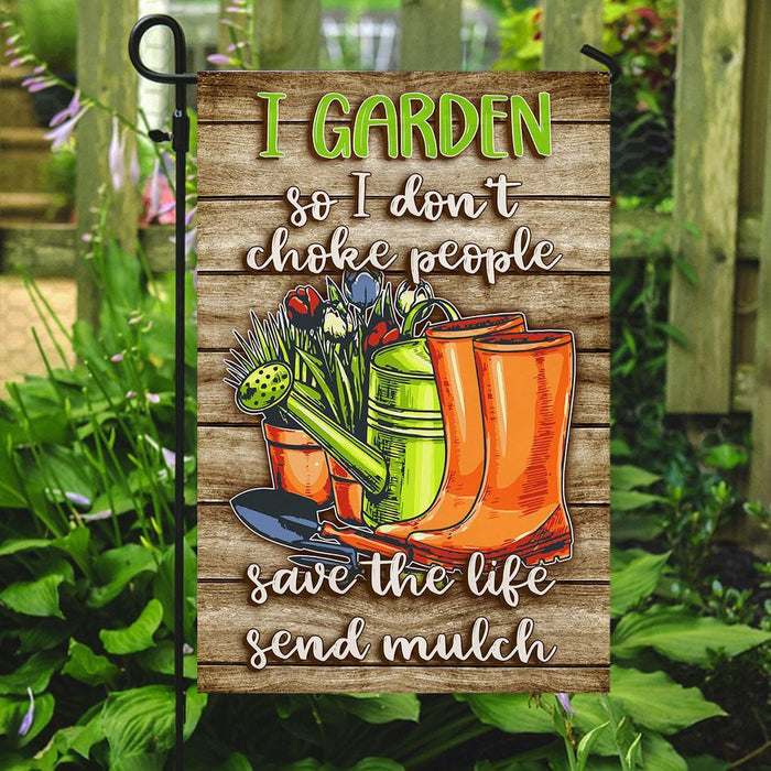I Garden So I Dont Choke People Save The Life Flag | Garden Flag | Double Sided House Flag - GIFTCUSTOM