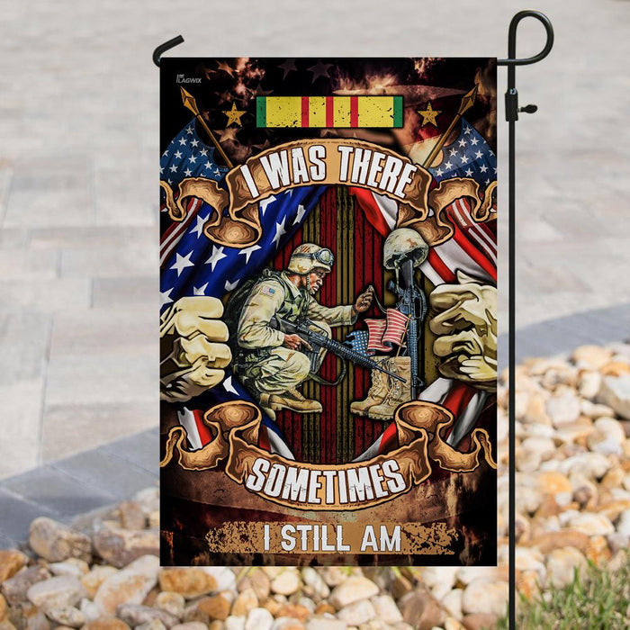 I Was There Sometimes I Still Am Vietnam Veteran Flag | Garden Flag | Double Sided House Flag - GIFTCUSTOM
