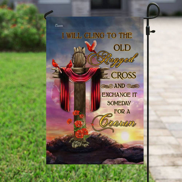 I Will Cling To The Old Rugged Cross Flag | Garden Flag | Double Sided House Flag - GIFTCUSTOM