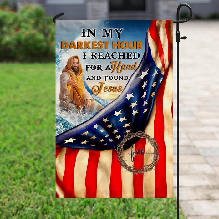 In My Darkest Hour I reached for a Hand and Found Jesus Flag - GIFTCUSTOM