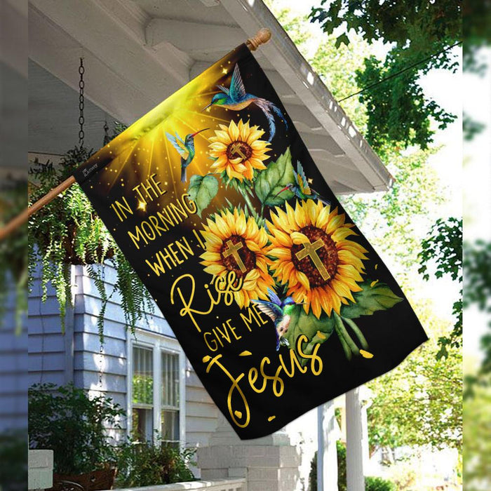In The Morning When I Rise Give Me Jesus Flag | Garden Flag | Double Sided House Flag - GIFTCUSTOM