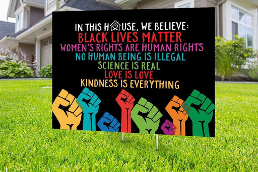 In This House We Believe Black Lives Matter | Yard Sign (24 x 18 inches) - GIFTCUSTOM