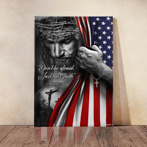 Jesus Christian DonT Be Afraid Just Have Faith Canvas And Poster Wall Art | Wall Decor - GIFTCUSTOM