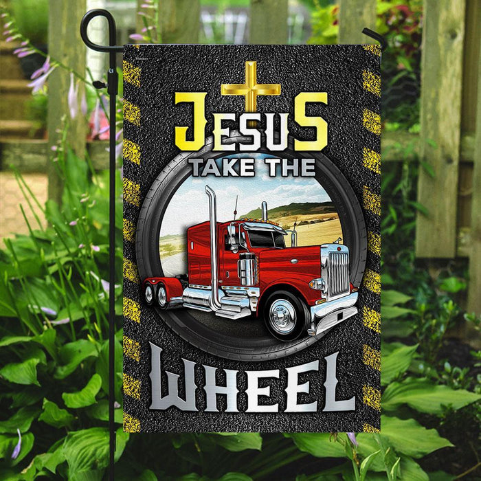 Jesus Take The Wheel Flag | Garden Flag | Double Sided House Flag - GIFTCUSTOM