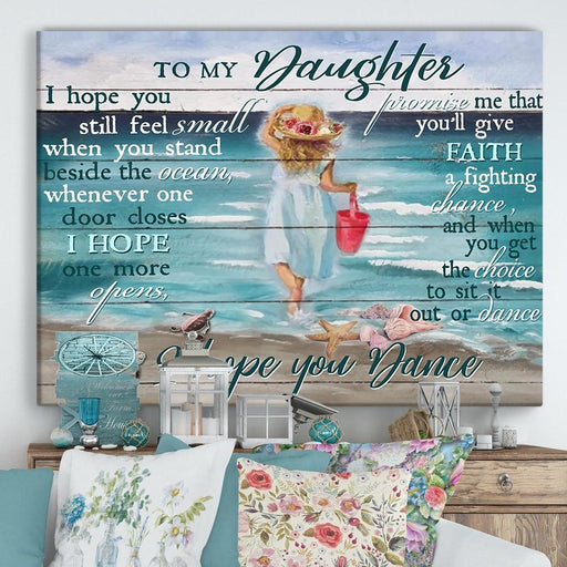 Ocean To My Daughter I Hope You Dance Canvas | gift for daughter, gift from mom, gift from dad - GIFTCUSTOM