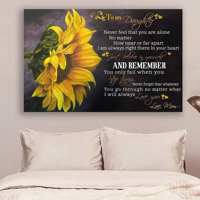 sunflower Canvas and Poster ��� Mom to daughter ��� never feel that wall decor visual art - GIFTCUSTOM