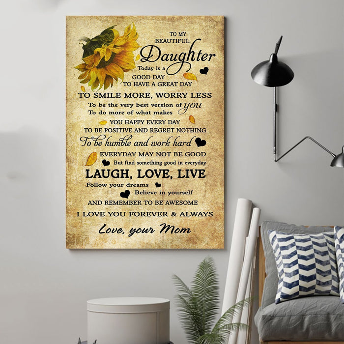 sunflower Canvas and Poster ��� Mom to daughter ��� today is a good day vs2 wall decor visual art - GIFTCUSTOM