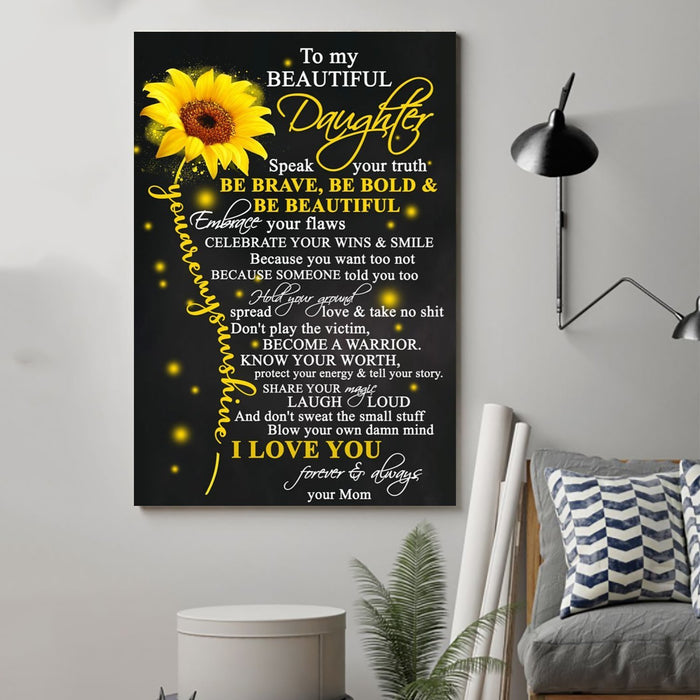 sunflower Canvas and Poster ��� to daughter ��� speak your truth wall decor visual art - GIFTCUSTOM