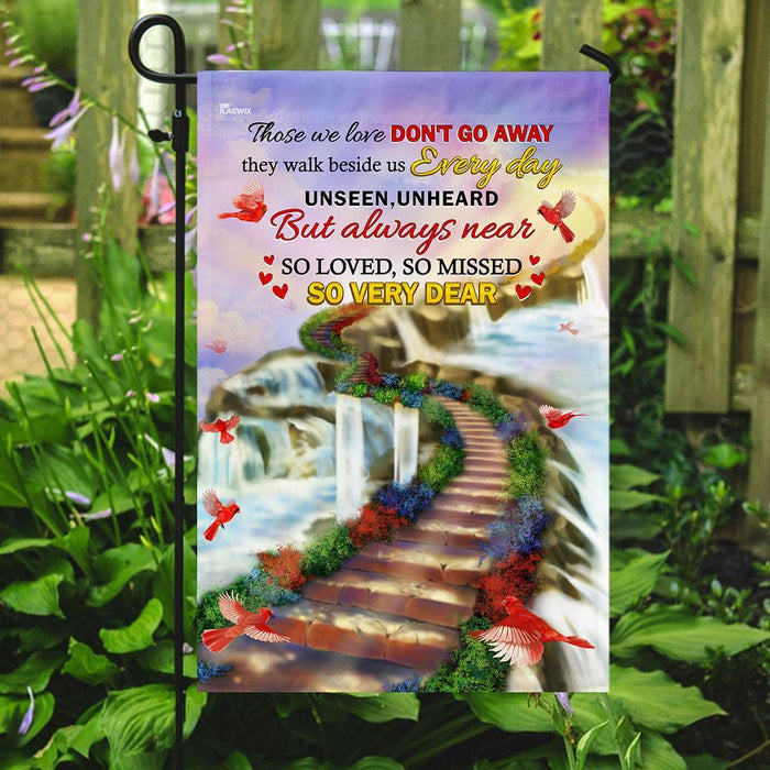 Those We Love Dont Go Away, They Walk Beside Us Every Day Flag | Garden Flag | Double Sided House Flag - GIFTCUSTOM