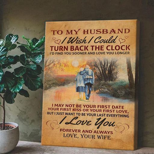 To My Husband I Wish I Could Turn Back The Clock Canvas Gift For Husband, Gift From Wife - GIFTCUSTOM