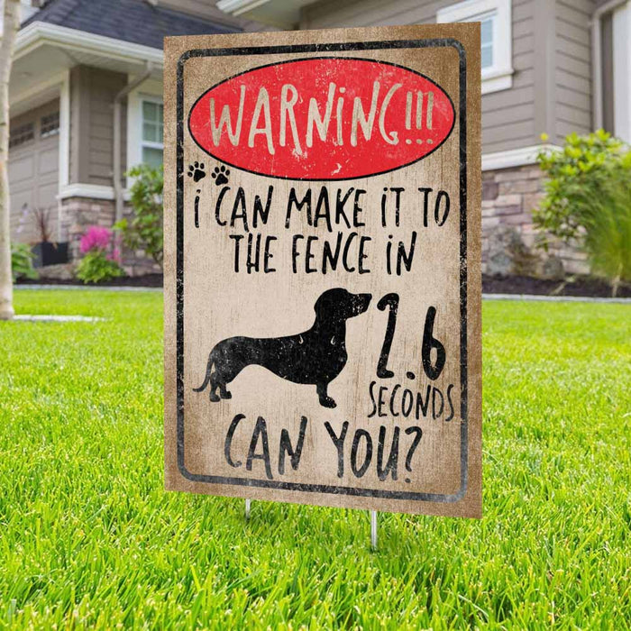 Warning I Can Make It To The Fence Dachshund Yard Sign (24 x 18 inches) - GIFTCUSTOM