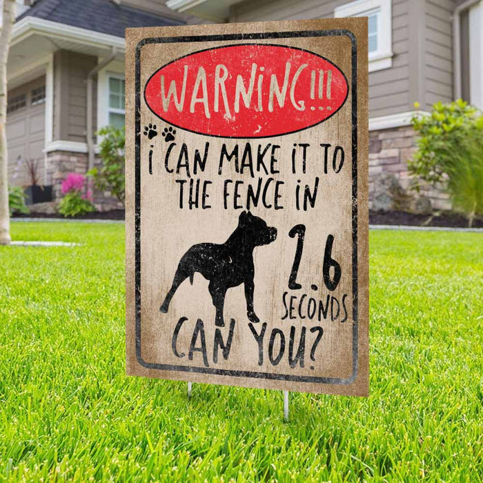 Warning I Can Make It To The Fence Pitbull Yard Sign (24 x 18 inches) - GIFTCUSTOM