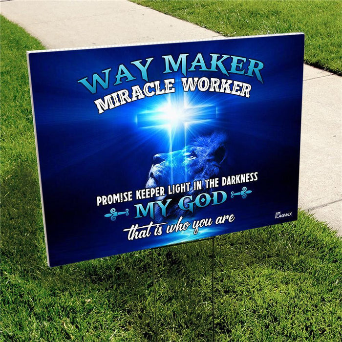 Way Maker Miracle Worker Promise Keeper Light In The Darkness My God That Is Who You Are Jesus Christ Yard Sign - GIFTCUSTOM
