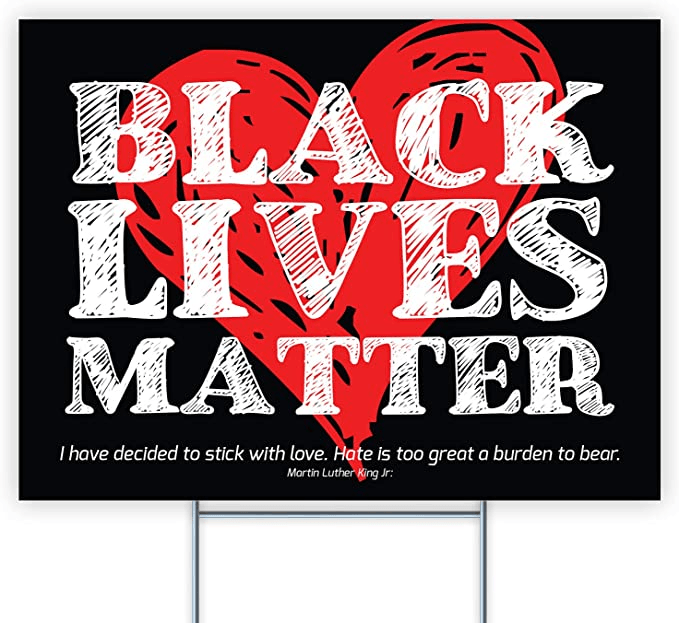 Yard Sign (24 x 18 inches) Black Lives Matter - GIFTCUSTOM