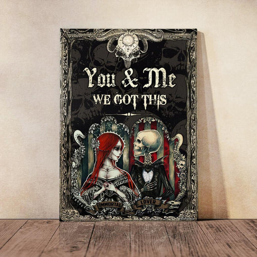You And Me We Got This Skull Couple Canvas And Poster Wall Art | Wall Decor - GIFTCUSTOM
