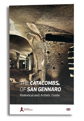 The Catacombs of San Gennaro. Historical and artistic guide