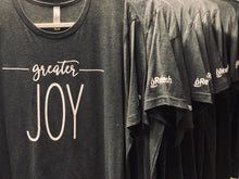 Load image into Gallery viewer, Greater Joy Shirt