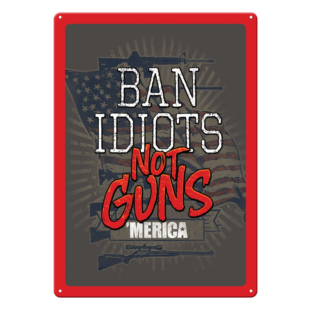 Metal Tin Signs, Funny, Vintage, Personalized 12-Inch x 17-Inch - Ban Idiots