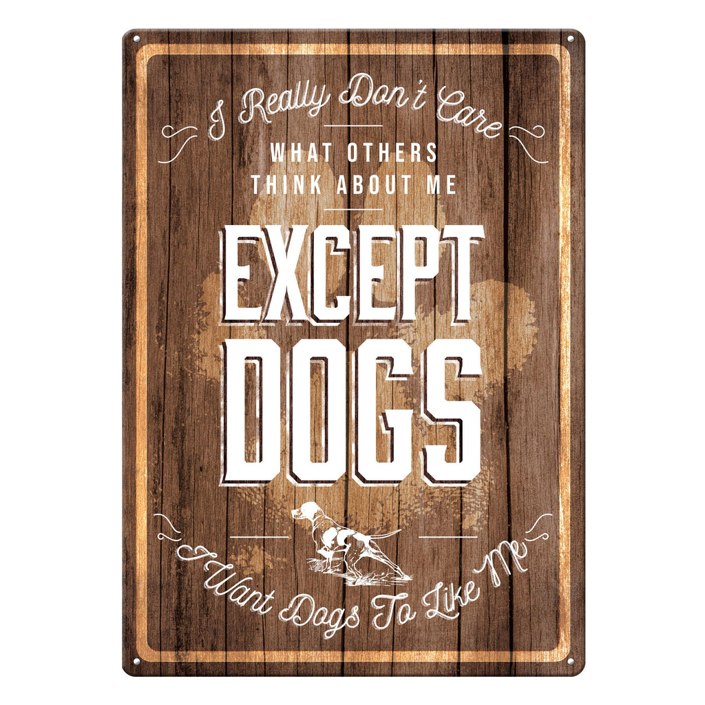 Metal Tin Signs, Funny, Vintage, Personalized 12-Inch x 17-Inch - Except Dogs