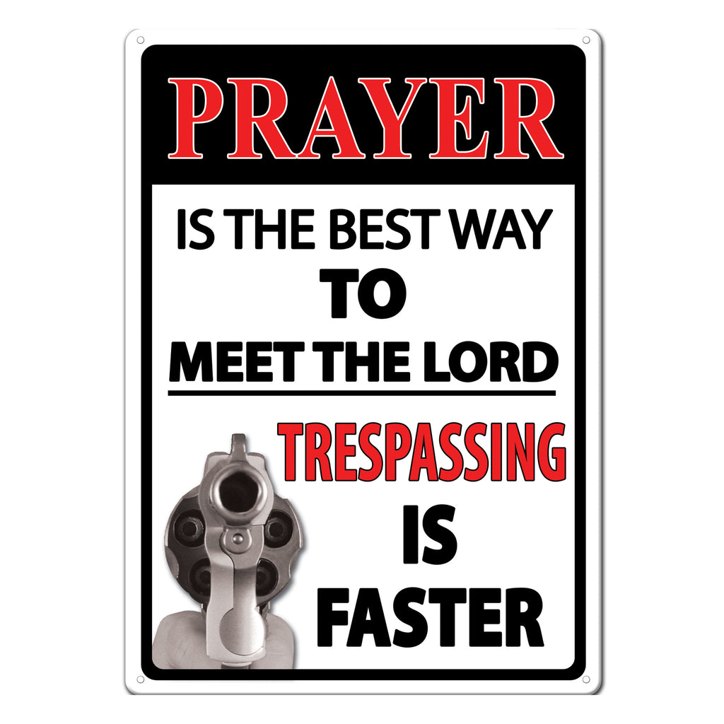 Metal Tin Signs, Funny, Vintage, Personalized 12-Inch x 17-Inch - Prayer The Best Way