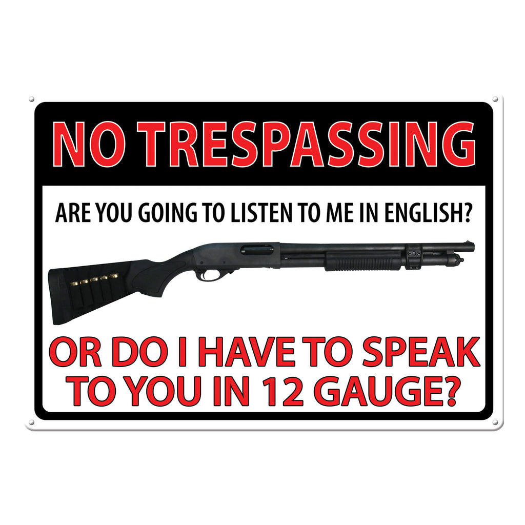 Metal Tin Signs, Funny, Vintage, Personalized 12-Inch x 17-Inch - No Trespass 12 Gauge
