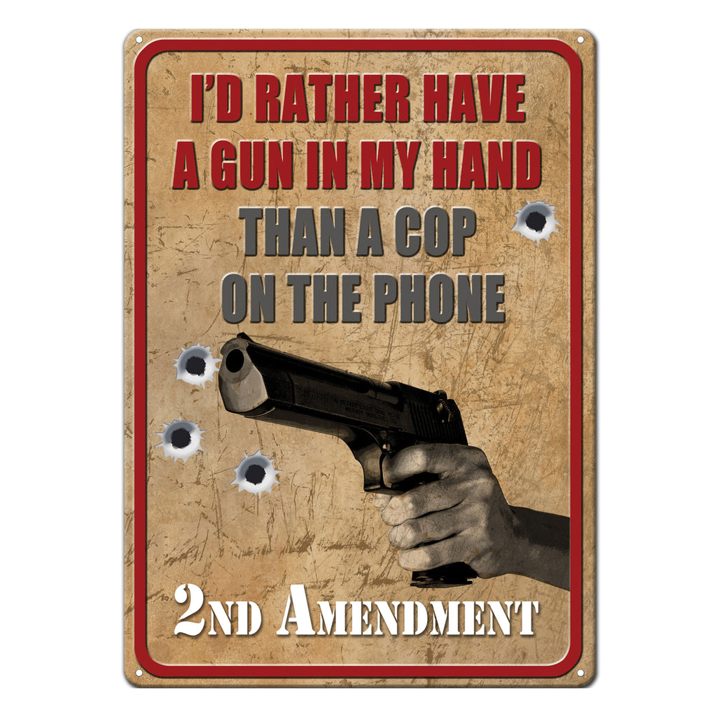 Metal Tin Signs, Funny, Vintage, Personalized 12-Inch x 17-Inch - Rather Have a Gun