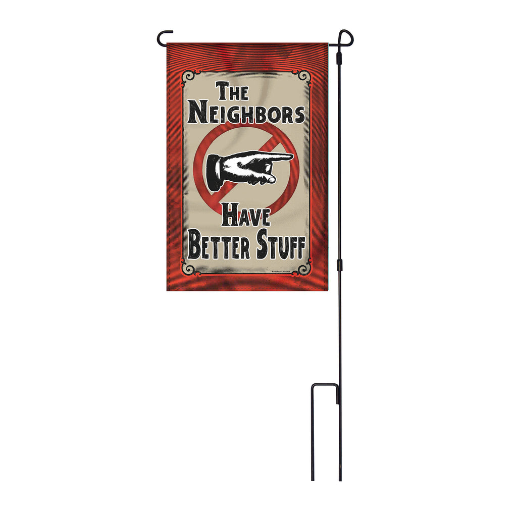 River's Edge Products Lawn Yard Decor Double Sided Flag 14-Inch x 22-Inch with Pole - The Neighbors Have Better Stuff