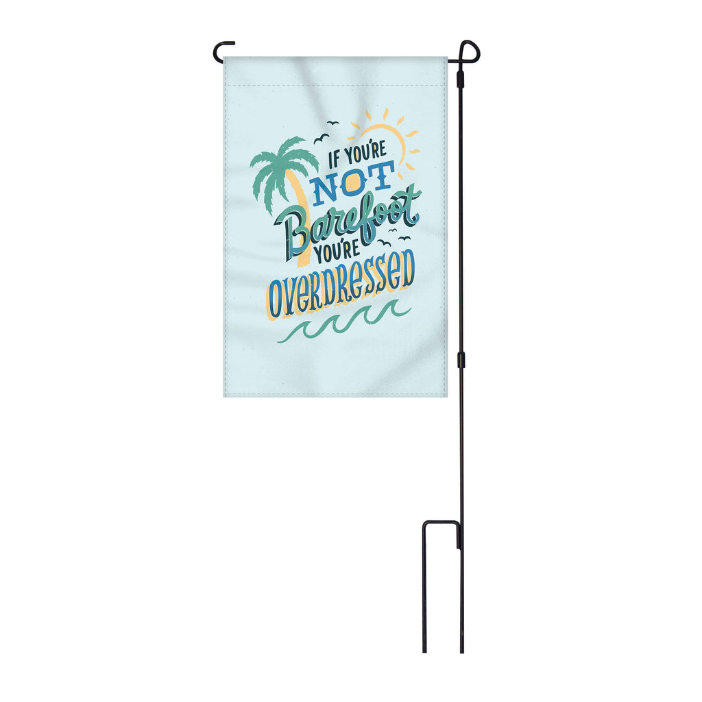 River's Edge Products Lawn Yard Decor Double Sided Flag 14-Inch x 22-Inch with Pole - If You're Not Barefoot You're Overdressed