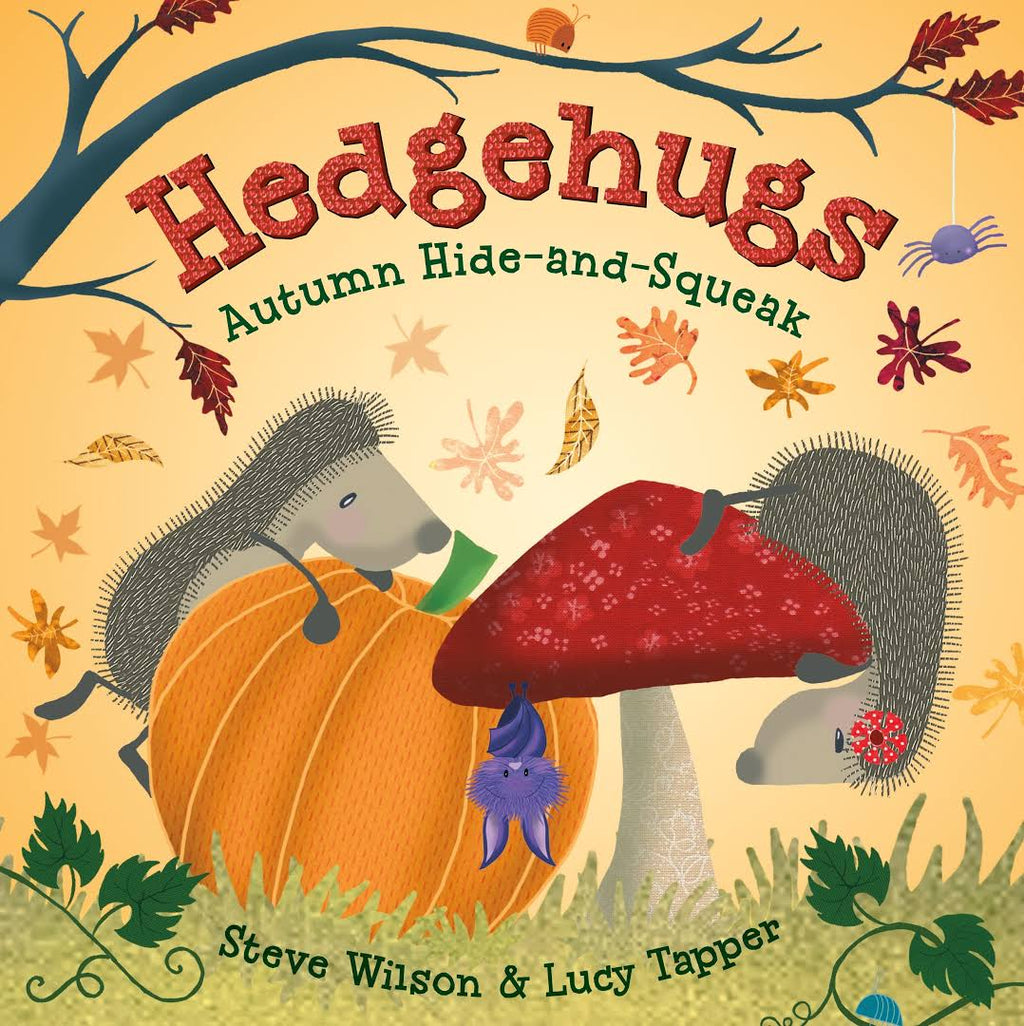 Hedgehugs Autumn Hide and Squeak by Steve Wilson & Lucy Tapper