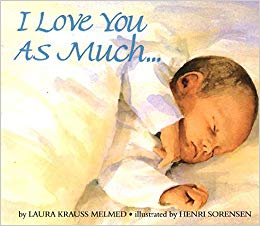 I Love You As Much by Laura Krauss Melmed