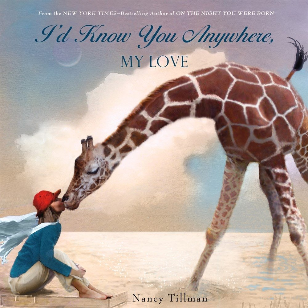I'd Know You Anywhere My Love by Nancy Tillman