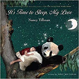 It's Time To Sleep My Love by Nancy Tillman
